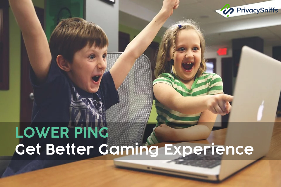 Lower ping - better gaming experience